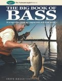 Big Book of Bass: Strategies for Catching Largemouth and Smallmouth (The Freshwater Angler)