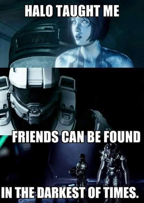 "lolheyimmichael: "" tfw still looking for my cortana "" It also teaches all your friends will die and you can't save them. (secretly hopes John blames himself for all his friends dying even though it..."
