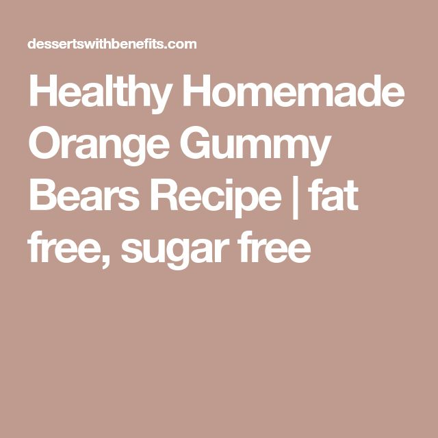 Healthy Homemade Orange Gummy Bears Recipe | fat free, sugar free