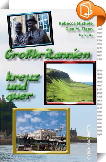 Spectacular Gro britannien kreuz und quer Viele Landschaften Gro britanniens sind Jahr f r Jahr beliebte Reiseziele Sowohl