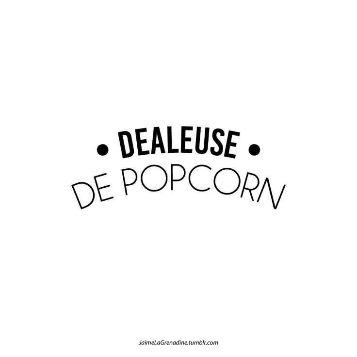 Dealeuse de popcorn - #JaimeLaGrenadine #popcorn #food #cinema #movie #girl #french #beautiful #citation #message #punchline