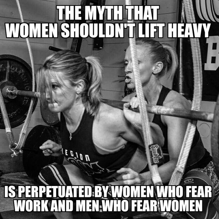 The myth that women shouldn't lift heavy is perpetuated by women who fear work……