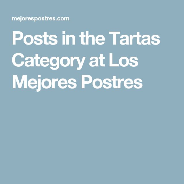 Posts in the Tartas Category at Los Mejores Postres