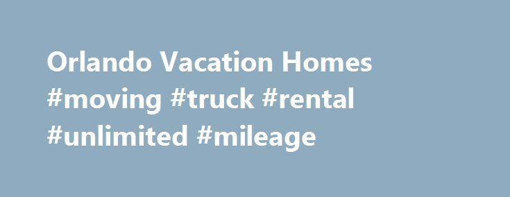 Orlando Vacation Homes #moving #truck #rental #unlimited #mileage http://canada.remmont.com/orlando-vacation-homes-moving-truck-rental-unlimited-mileage/  #casas para rentar # Renta de casa para vacacionar en Orlando El segmento m s popular de la industria hotelera de Orlando en los ltimos tres a os es el de la renta de casas para vacaciones en Disney. La pregunta es POR QU ? La respuesta es simple pues ofrecen al visitante de Orlando una alternativa al alojamiento en habitaci n de hotel…