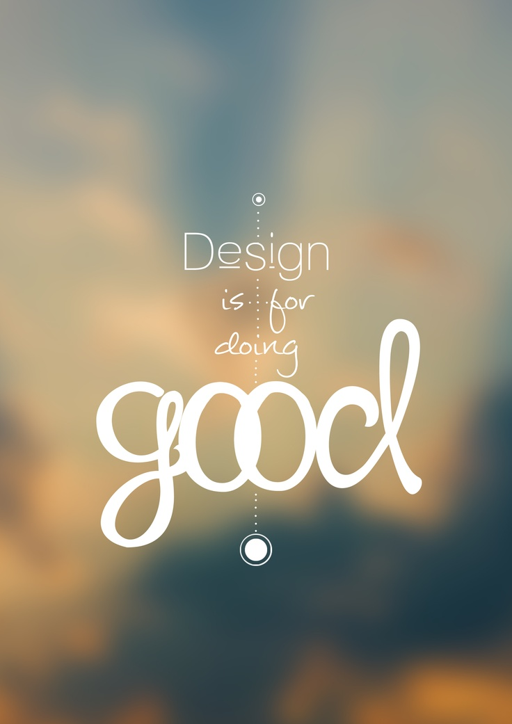 I believe that design has the opportunity, and through that a responsibility, to change things for the better. This is one of the core things driving my work. I also believe that one of the best skills any designer can have is empathy.