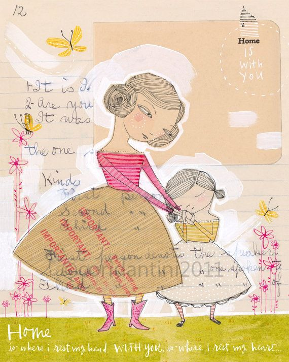 Mother Daughter Art Print, love, Home is with You by Cori Dantini and 8 x 10 inch limited edition archival print