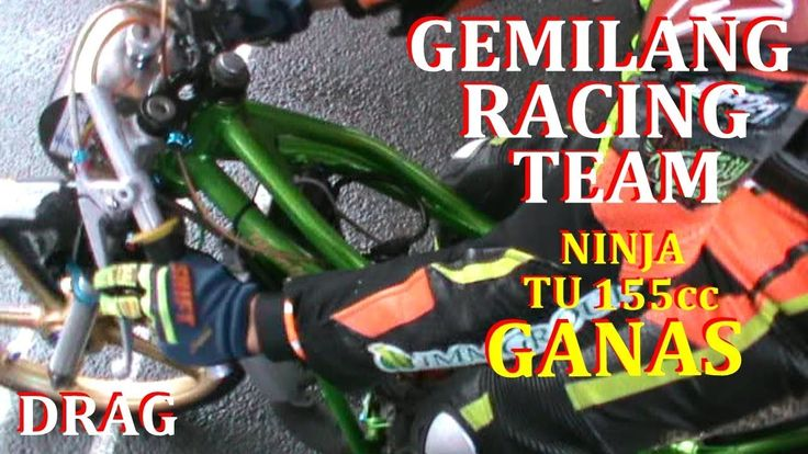 LIHAT GANASNYA NINJA TU 155cc MILIK Team GEMILANG RACING TEAM | VIDEO DR...