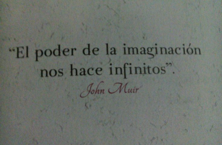 〽️ El poder de la imaginación nos hace infinitos.