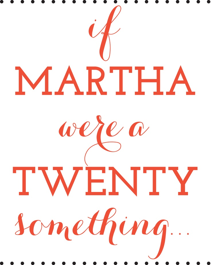 If Martha were twenty something - EMMA Online Magazine - Love it!! You should check it out @Kelsey Peterson
