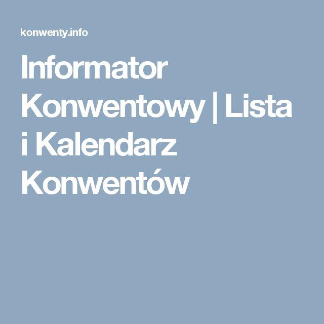 Informator Konwentowy | Lista i Kalendarz Konwentów
