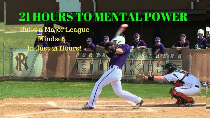 21 Hours To Mental Power : Baseball And Softball Players Take Your Mental Power To The Next Level To Gain Unshakeable Confidence And Be Victorious Every Game! ... 21 Hours To Mental Power