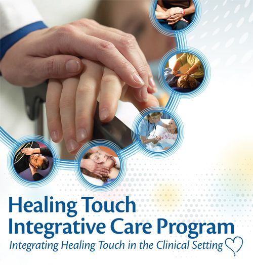 Healing Touch Integrative Care Program Implementing In The Clinical Setting Provides Structure