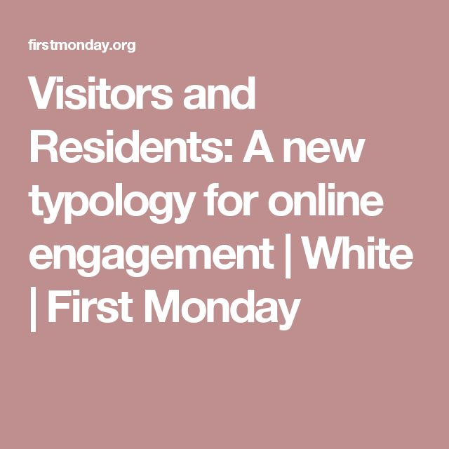 Visitors and Residents: A new typology for online engagement   White   First Monday