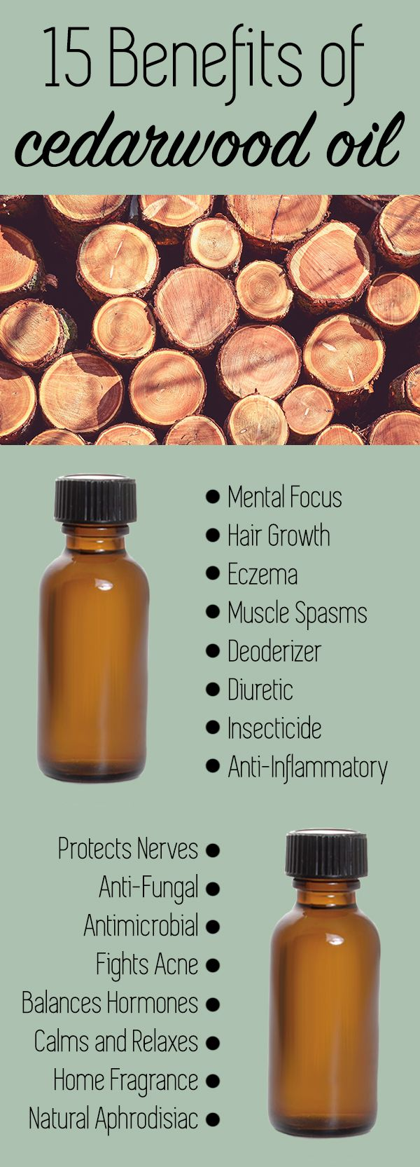 15 Benefits of Cedarwood Oil - This multi purpose oil improves mental focus, encourages hair growth, treats eczema, reduces muscle spasms, works as a natural deodorizer and insecticide, and so much more!  Essential oils are non-toxic and chemical free ways to heal ailments and treat a variety of symptoms of stress and skin conditions.  Cedarwood Oil has a relaxing and woodsy scent that naturally encourages relaxation and calming.  #essentialoils #natural #nontoxic #chemicalfreehome…