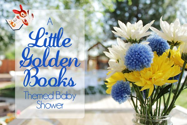 Little Golden Books Baby Shower - I think it could be easily adapted into a kids' party