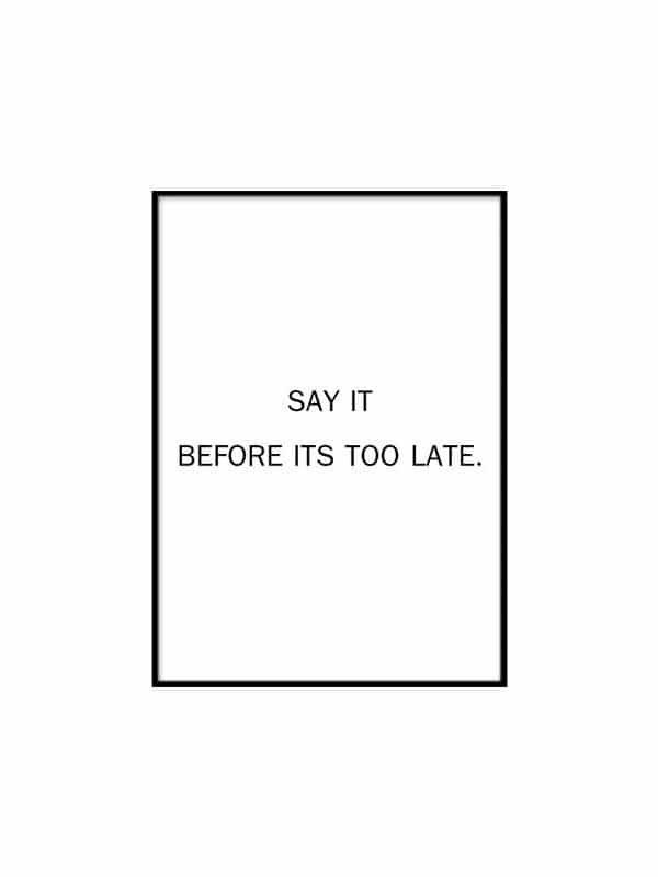 Poster – Say it - Storlek 21x30