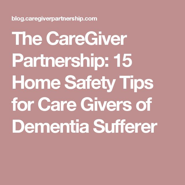 15 home safety tips for care givers of dementia sufferer