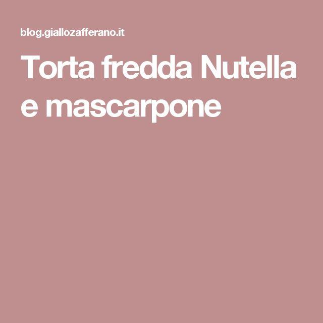 Torta fredda Nutella e mascarpone