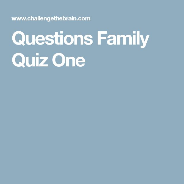Questions Family Quiz One
