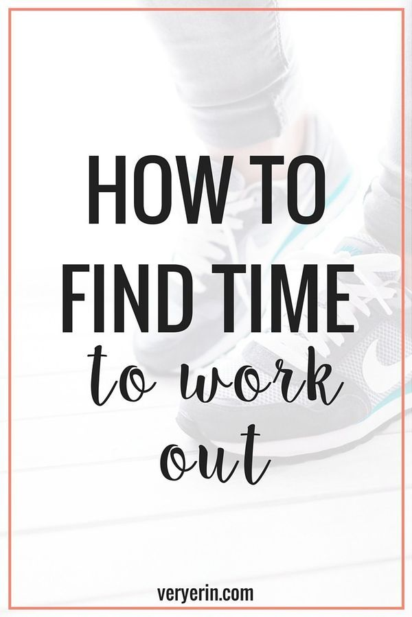 How to Find Time to Work Out