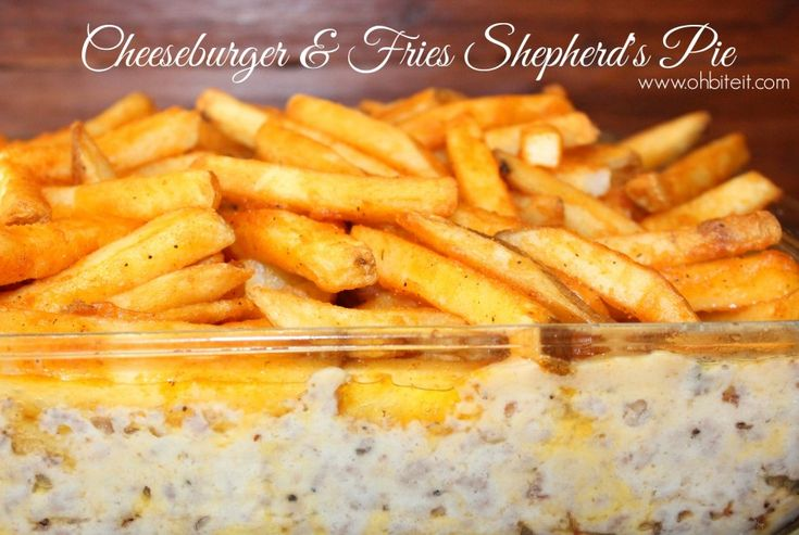 ~Cheeseburger and Fries Shepherd's Pie! | Oh Bite It / Great recipe!  I added 1/2 cup sour cream and baked at 375 degrees.  Might try 400 degrees next time - would like crisper fries.