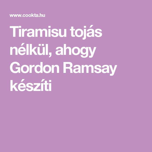 Tiramisu tojás nélkül, ahogy Gordon Ramsay készíti