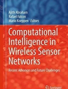 Computational Intelligence in Wireless Sensor Networks: Recent Advances and Future Challenges free download by Ajith Abraham Rafael Falcon Mario Koeppen (eds.) ISBN: 9783319477138 with BooksBob. Fast and free eBooks download.  The post Computational Intelligence in Wireless Sensor Networks: Recent Advances and Future Challenges Free Download appeared first on Booksbob.com.