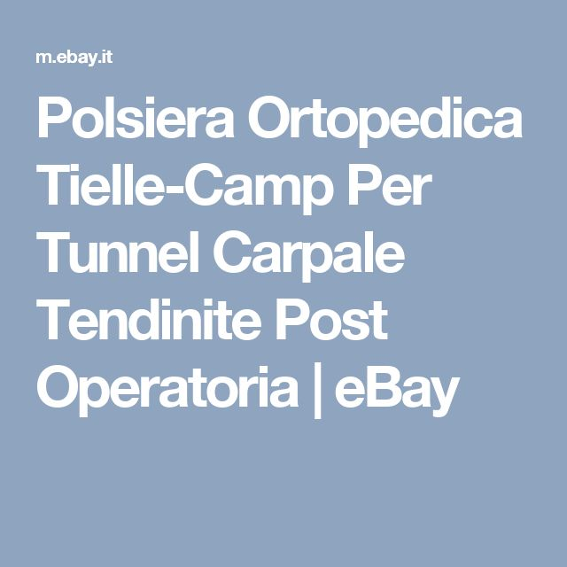 Polsiera Ortopedica Tielle-Camp Per Tunnel Carpale Tendinite Post Operatoria | eBay