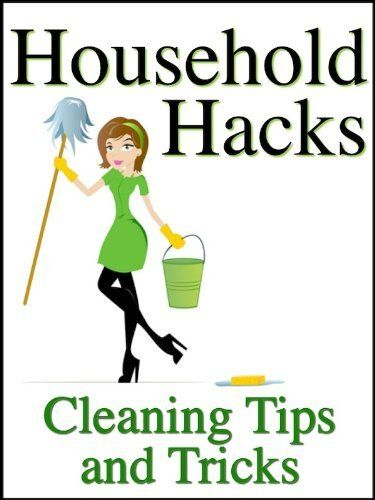 Household Hacks: Cleaning Tips and Tricks To Save You Money, Time, and Energy When Cleaning Your House by Ben Night, http://www.amazon.com/dp/B00B3OAKC0/ref=cm_sw_r_pi_dp_Gojcub1SZZTGF