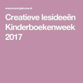 Creatieve lesideeën Kinderboekenweek 2017