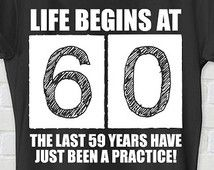 60th birthday, 60th birthday shirt, life begins at 60, birthday 60, 60 birthday…