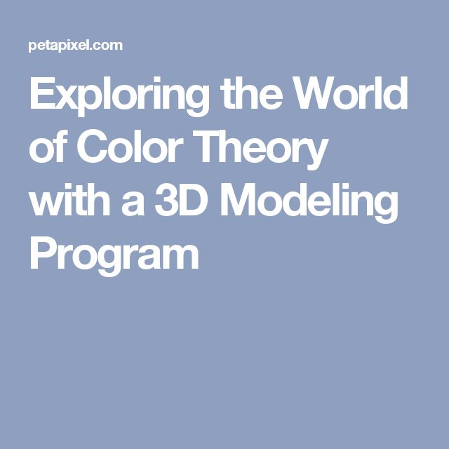 Exploring the World of Color Theory with a 3D Modeling Program