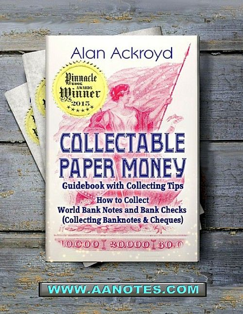 'The Collectable Paper Money Guidebook' by A.Ackroyd is the key guide to collecting historic, modern & exotic paper money. Currency collecting is a most exciting collecting field & alternative investment. Bank notes grow in value as they become demonetized and scarce. We cover US & foreign paper money, silver certificates, military issues, promissory notes, skit notes, assignats, hand-made, hand-signed notes, forgeries, specimen notes, replacement notes, cheques &...