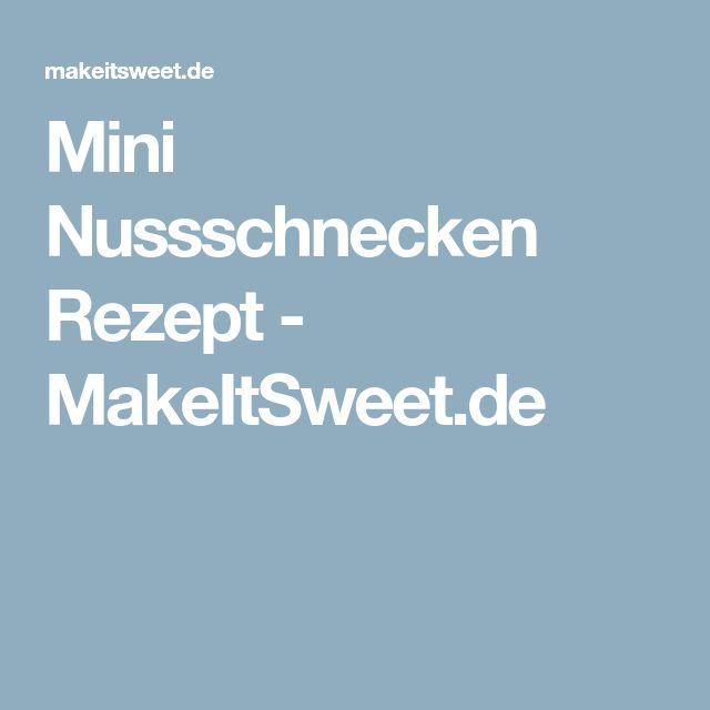 Mini Nussschnecken Rezept - MakeItSweet.de