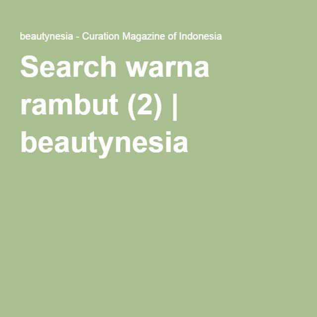 Search warna rambut (2)   beautynesia