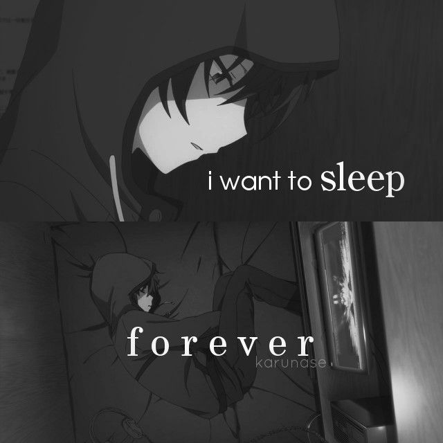 """I want to sleep forever.."" 