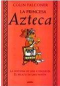 La princesa azteca - Colin Falconer