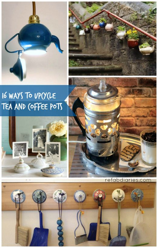 Upcycle: Tea and coffee pots    the ReFab Diaries