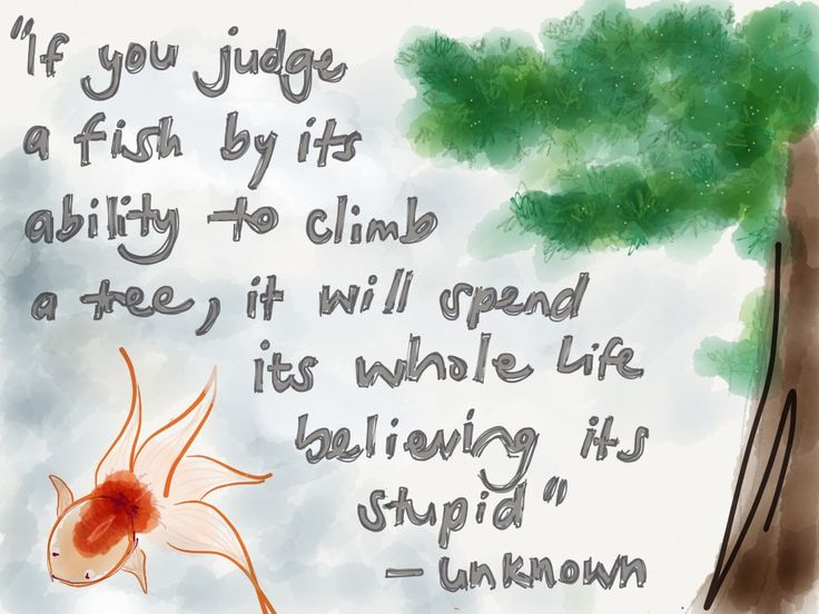 Quote: The genius in the fish that finds it's tree www.inspiredbyemma.com
