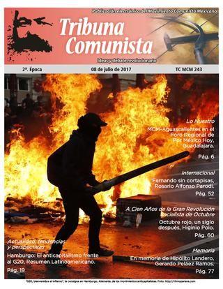 Tribuna Comunista Núm. 243  Publicación electrónica del Movimiento Comunista Mexicano.TRIBUNA COMUNISTA... ESPACIO DE DEBATE, REFLEXIÓN Y ANÁLISIS POLÍTICO. GRANDES TEMAS SON EXPUESTOS EN ESTE NÚMERO. ESPERAMOS TUS COMENTARIOS. GRACIAS DE ANTEMANO POR DIFUNDIR LA REVISTA DEL MOVIMIENTO COMUNISTA MEXICANO.