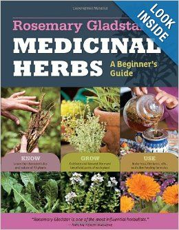 Rosemary Gladstar's Medicinal Herbs: A Beginner's Guide: 33 Healing Herbs to Know, Grow, and Use: Rosemary Gladstar: 9781612120058: Amazon.c...