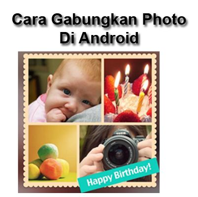 Tutorial Android Indonesia: Cara Membuat Kolase/Gabungan Foto Di Android