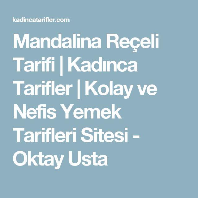 Mandalina Reçeli Tarifi | Kadınca Tarifler | Kolay ve Nefis Yemek Tarifleri Sitesi - Oktay Usta