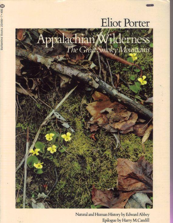 Appalachian Wilderness Book by Photographer Eliot Porter