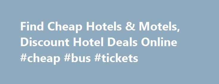 Find Cheap Hotels & Motels, Discount Hotel Deals Online #cheap #bus #tickets http://cheap.remmont.com/find-cheap-hotels-motels-discount-hotel-deals-online-cheap-bus-tickets/  #find cheap hotels # Introducing Red Roof PLUS+ Red Roof PLUS+ includes a new Premium room type, welcoming red canopies at select properties that project the brand s signature color, enhanced LED lighting, attractive landscaping and outside signage indicating it s a Red Roof PLUS+ property. Red Roof PLUS+ properties…