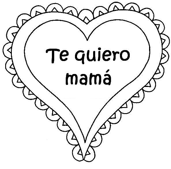 Te Quiero Mama Para Pintar Dibujos Del Dia De Las Madres Feliz Dia De La Madre Dia De Las Madres