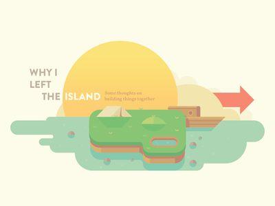 Why I Left The Island