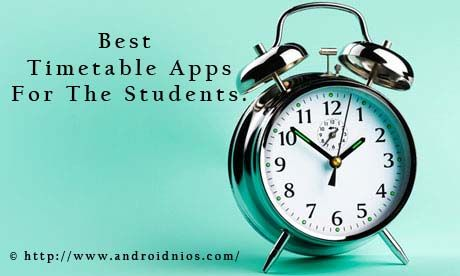 Top Best Time Table Android Apps For Students. | Well time is the hardest thing to manage in our life and during exam time in our student life it become the hardest. Install these apps and manage your time table.