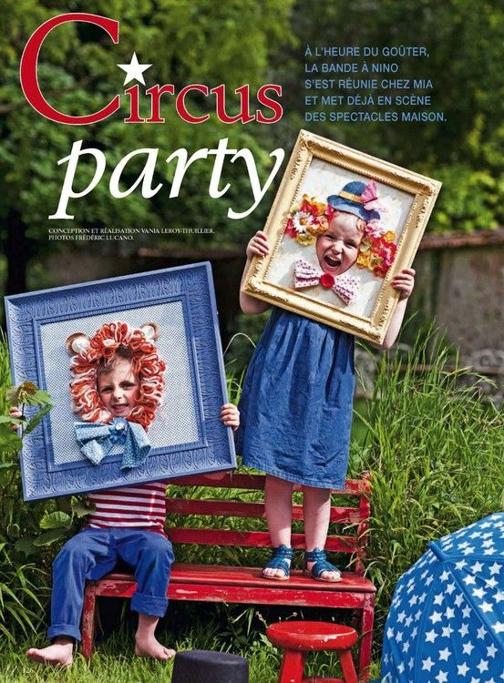 this is the coolest thing! photobooth with picture frames...Circus party Marie Claire Idées mai-juin 2013