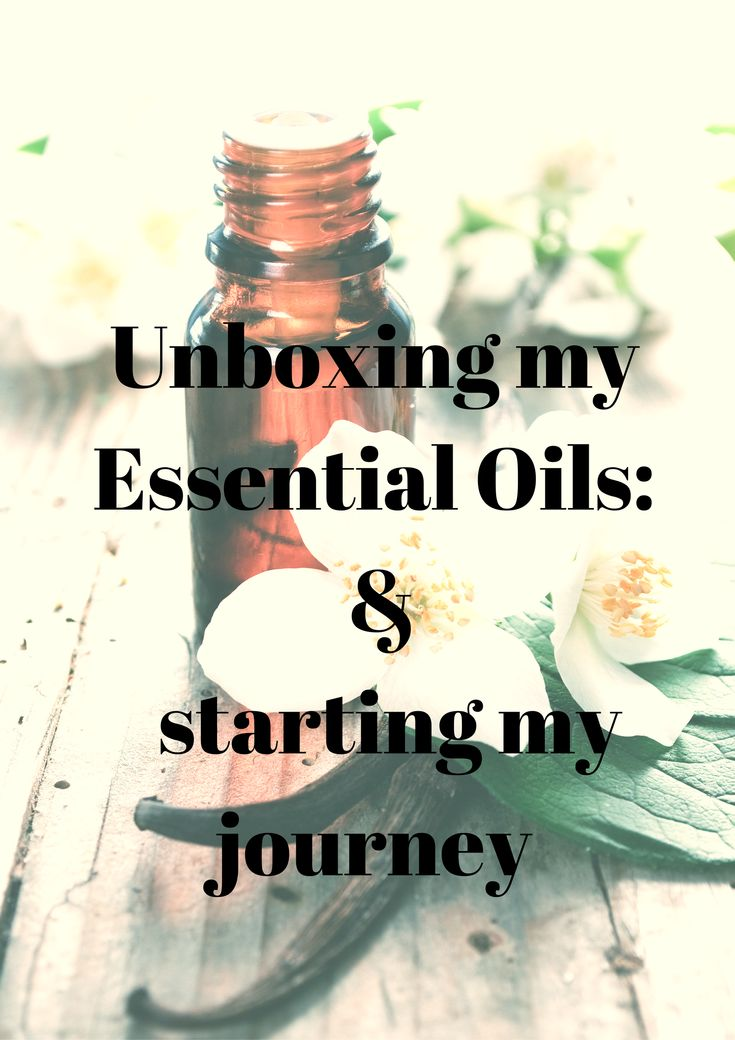 Unboxing my {Essentail Oils} : & Starting my Journey